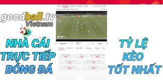 Nếu như các bạn đang tìm một trang web mà có đầy đủ những nhu cầu, về xem trực tiếp bóng đá chất lượng cao và có thể soi kèo đặt cược kèo nhà cái thì các bạn có thể truy cập vào nhà cái trực tiếp bóng đá tỷ lệ kèo tốt nhất GoodBall.tv.